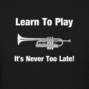 Learn to play trumpet - Women's T-Shirt