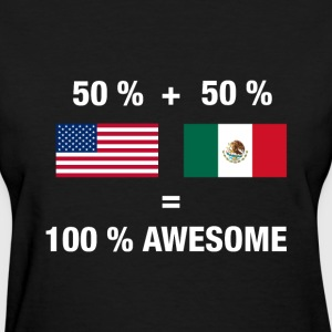 Half Mexican Half American 100% Awesome Flag Mexic - Women's T-Shirt