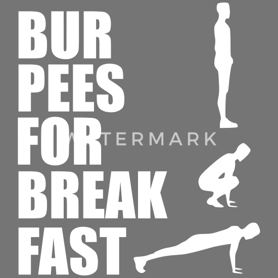 Burpees For Breakfast Gym Quote Womens T Shirt Spreadshirt