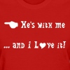 He's with me - Women's T-Shirt