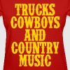 Trucks Cowboys and Country Music - Women's T-Shirt