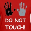 Do Not Touch Hands Anti Sex Women - Women's T-Shirt