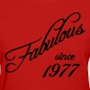 Fabulous since 1977 - Women's T-Shirt