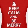 Keep Calm and Be Merry Christmas - Women's T-Shirt