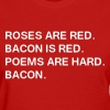 Funny Bacon Poem - Women's T-Shirt