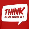 Think it's not illegal yet - Women's T-Shirt