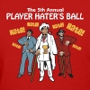 Player Haters Ball - Women's T-Shirt