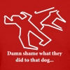 Damn shame what they did to that dog... - Women's T-Shirt