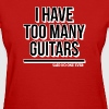 I Have Too Many Guitars Said No One Ever.png - Women's T-Shirt