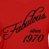 Fabulous since 1970 - Women's T-Shirt
