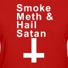 SMOKE METH & HAIL SATAN - Women's T-Shirt