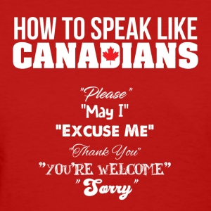 How to Speak Like Candians - Women's T-Shirt