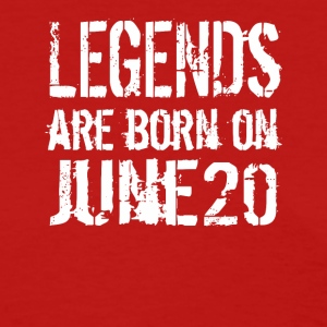 Legends are born on June 20 - Women's T-Shirt