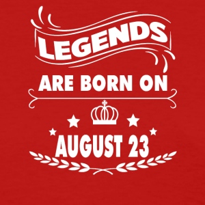 Legends are born on August 23 - Women's T-Shirt