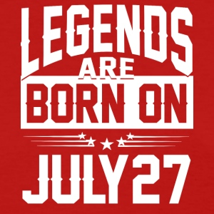 Legends are born on July27 - Women's T-Shirt