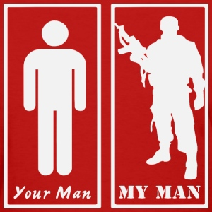 Your Man vs My Military Man  ©WhiteTigerLLC.com