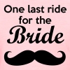 One last ride for the Bride Bachelorette - Women's T-Shirt