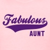 Fabulous AUNT - Women's T-Shirt