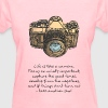 life is like camera quote - Women's T-Shirt