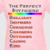 THE PERFECT BOYFRIEND - Women's T-Shirt