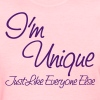 I'm Unique (Just Like Everyone Else) - Women's T-Shirt