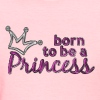 born to be a princess - Women's T-Shirt