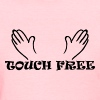 Touch Free - Women's T-Shirt