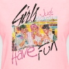 Girls Just Wanna Have Fun 80s - Women's T-Shirt