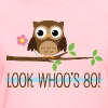 80th Birthday Look Whoos 80 - Women's T-Shirt