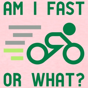 Am I fast, or what? - active wear for cycling - Women's T-Shirt