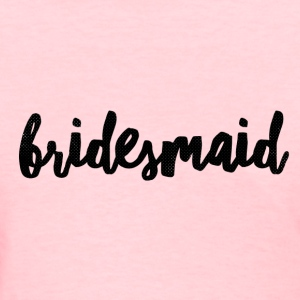 Bridesmaid - Women's T-Shirt