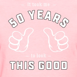 Funny 50th Birthday Gift: It took me 50 years - Women's T-Shirt