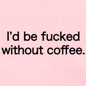 Fucked Without Coffee