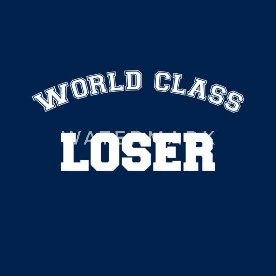 02feea3d4 World Class Loser Women's T-Shirt | Spreadshirt