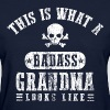 Badass Grandma Looks Like - Women's T-Shirt