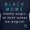 Black Mom Magic Shirt - Women's T-Shirt