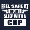 Feel Safe At Night - Sleep With A Cop - Women's T-Shirt