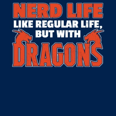 Nerd Life like regular life but with dragons - Women's T-Shirt