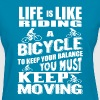 Life is like Riding Bike - Women's T-Shirt