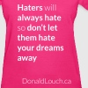 Women: Hater (Quote) T-Shirt - Women's T-Shirt