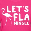 Let's Flamingle - Women's T-Shirt