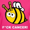 Fuck Fight Cancer Breast Bee Design Statement - Women's T-Shirt