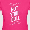 Not Your Doll - Women's T-Shirt