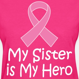Breast Cancer Sister Is My Hero Pink Ribbon