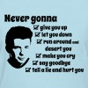 never gonna - Women's T-Shirt