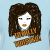 Totally Twisted - Women's T-Shirt
