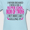 Mom Of Twins - Women's T-Shirt