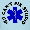 We Can't Fix Stupid - Women's T-Shirt