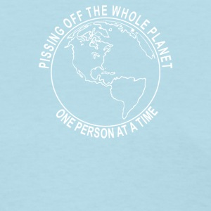 Pissing Off The Whole Planet - Women's T-Shirt