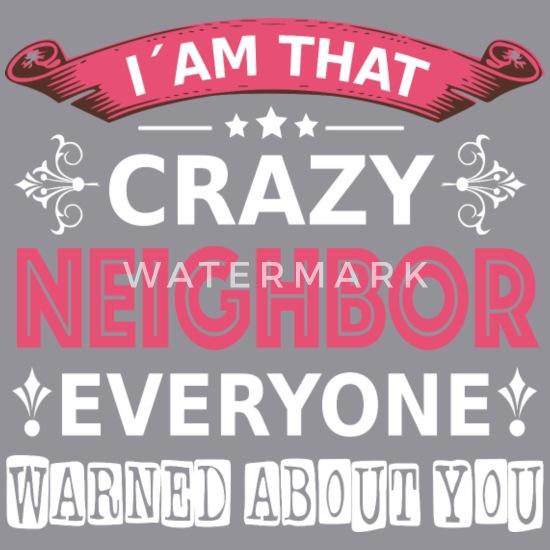 Neighbor Shirt • Funny Quotes • Crazy Gift Women\'s V-Neck T ...